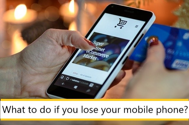 What to do if you lose your mobile phone?